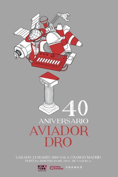 Aviador Dro 40 aniversario, concierto en Madrid