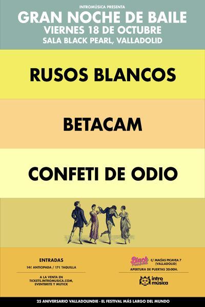 Rusos Blancos + Betacam + Confeti de Odio en Valladolid